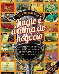 """""""Jingle é a Alma do Negócio"""": livro revela os bastidores das músicas de propagandas"""